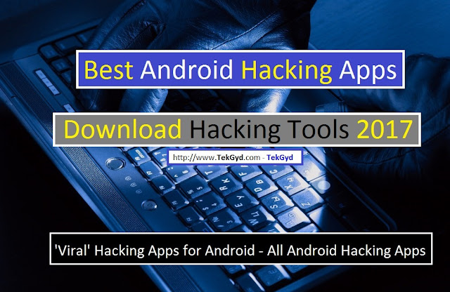 'Viral' Hacking Apps For Android Best of 2017 - Download Hacking Tools 2017