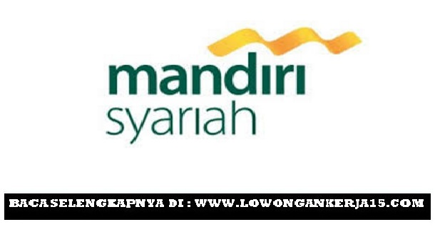 Lowongan Kerja Terbaru Bank Syariah Mandiri