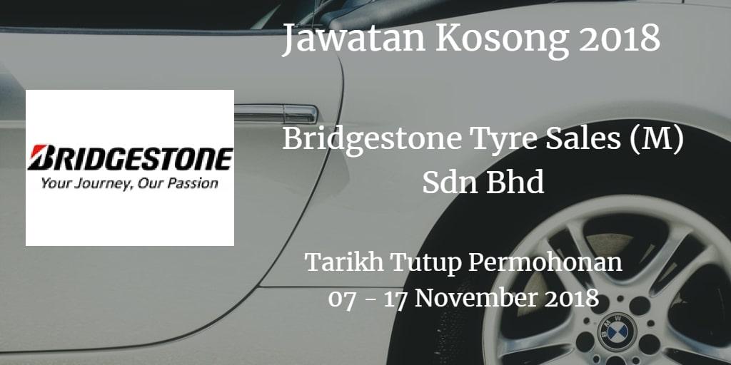 Jawatan Kosong Bridgestone Tyre Sales (M) Sdn Bhd 07 - 17 November 2018