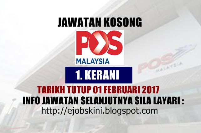 Jawatan Kosong Sebagai Kerani Pos Malaysia Berhad Februari 2017