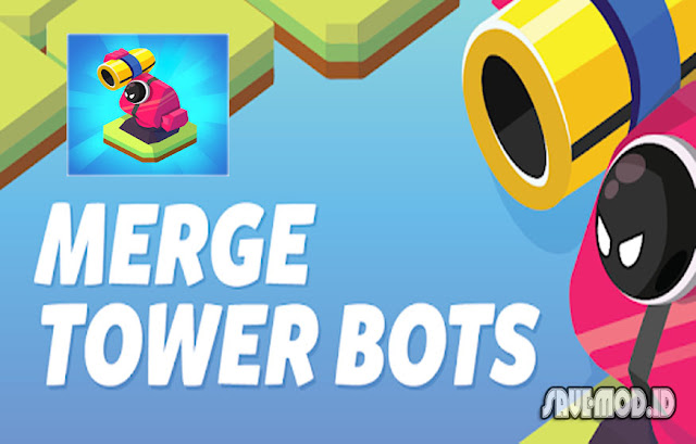 Merge Tower Bots MOD APK 1.1.6 for Android Unlimited Money