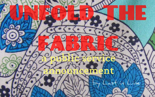 Unfold the Fabric: A Public Service Announcement from Last in Line