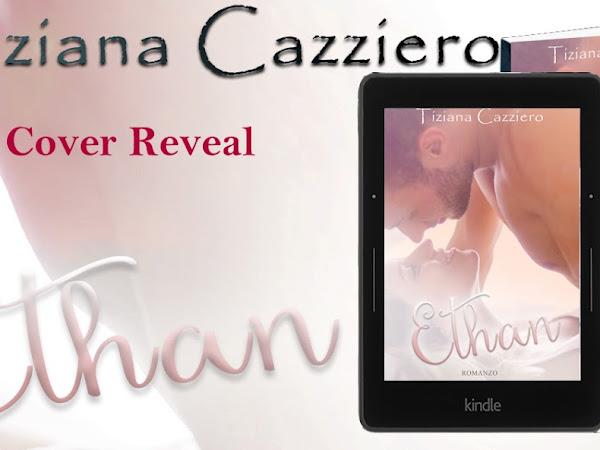 Ethan di Tiziana Cazziero   Cover Reveal + Presentazione
