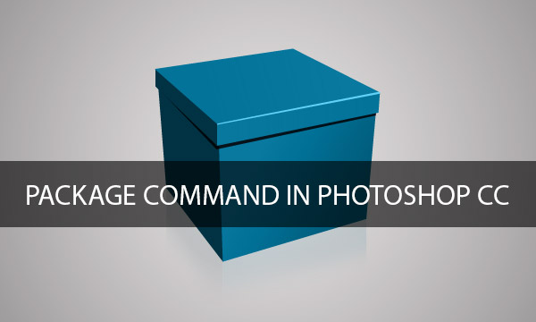 Package Command in Adobe Photoshop CC