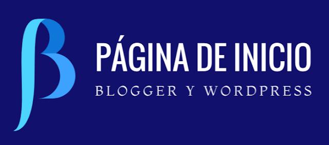 Usar una página de inicio en blogger y wordpress para mostrar información del blog antes de las últimas entradas
