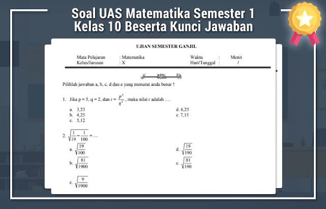 Soal UAS Matematika Semester 1 Kelas 10 Beserta Kunci Jawaban
