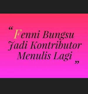 Fenni Bungsu Jadi Kontributor Menulis lagi