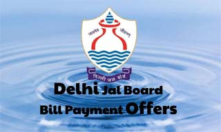 DJB Jal Board Bill Payment Offer Upto Rs. 150 Cashback on Paytm, Mobikwik