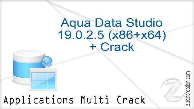 Aqua Data Studio 19.0.2.5 (x64+x86) + Crack [Selective] |  997 MB