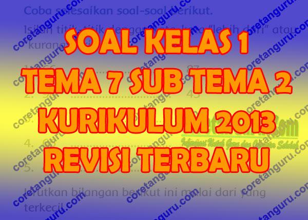 Soal Tematik Kelas 1 Tema 7 Subtema 2 Kurikulum 2013 Dan Kunci Jawaban Coretan Guru