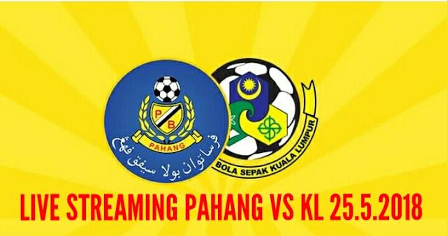 Live Streaming Pahang vs Kuala Lumpur 25.5.2018 Liga Super