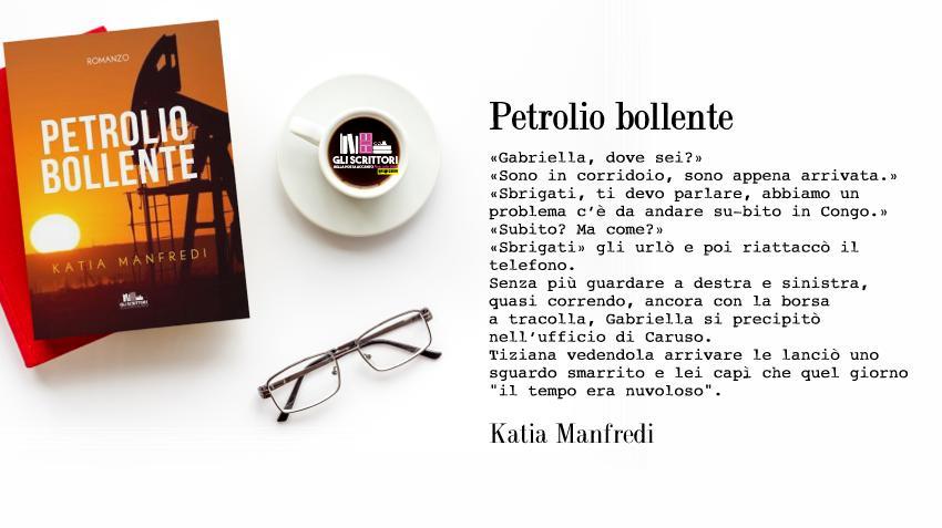 Petrolio bollente, il romano d'esordio di Katia Manfredi