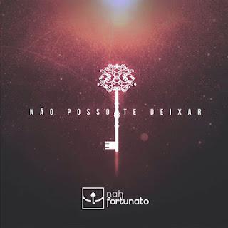 Baixar CD Não Posso Te Deixar – Nah Fortunato Gratis MP3