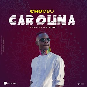 Download Audio | Chombo - Carolina