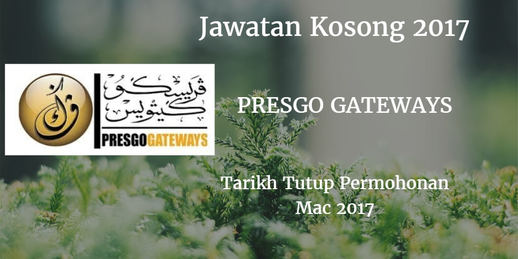 Jawatan Kosong  PRESGO GATEWAYS Mac 2017