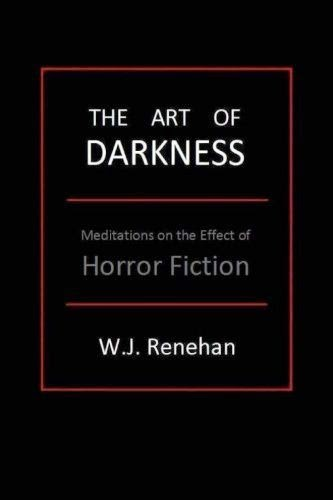 The Art of Darkness: Meditations on the Effect of Horror Fiction by W. J. Renehan.  Image source: http://i0.wp.com/www.horrorsociety.com/wp-content/uploads/2013/08/The-Art-of-Darkness-book-cover.jpg?resize=333%2C500