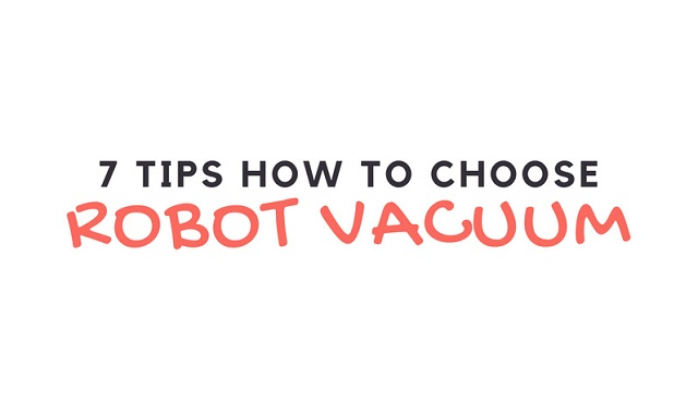 7 Tips how to choose robot vacuum cleaner