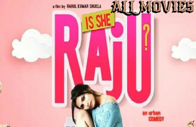Is She Raju? Movie pic