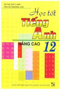 Học Tốt Tiếng Anh 12 Nâng Cao - Võ Thị Thúy Anh