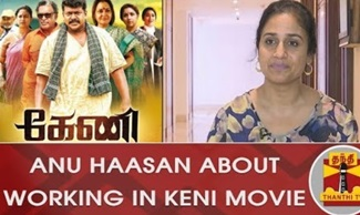 """There is No Controversial Thing in the Film"" – Anu Haasan Share His Experience about 'Keni' Movie"