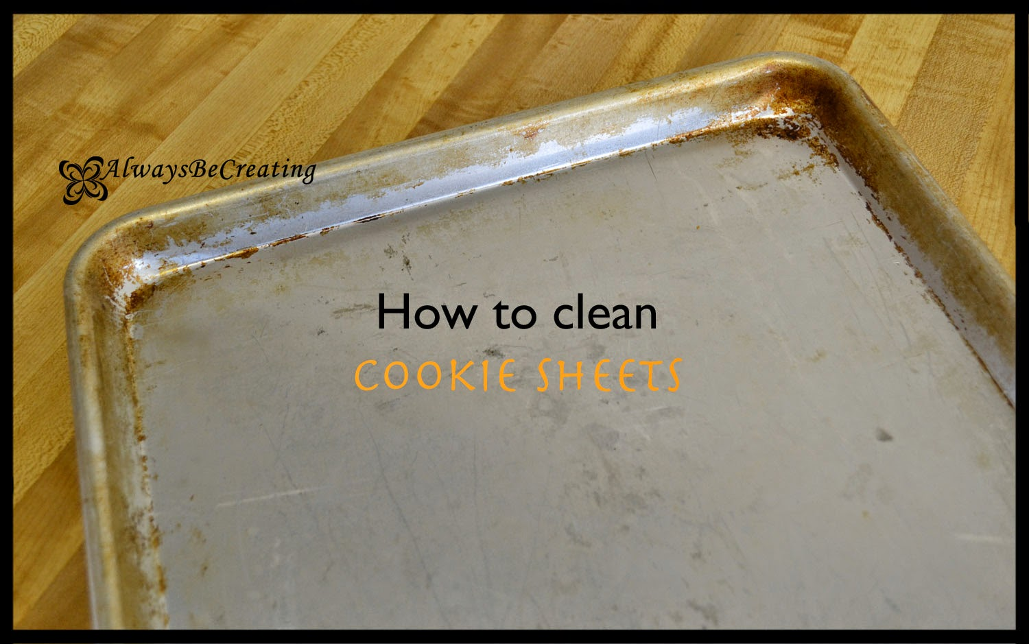 http://49fifty.weebly.com/1/post/2014/03/cleaning-the-gunk-off-of-cookie-sheets.html