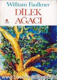 William Faulkner - Dilek Ağacı