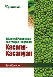 TEKNOLOGI PENGOLAHAN DAN PANGAN FUNGSIONAL KACANG-KACANGAN