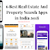 6 Best Real Estate and Property Search Apps in India 2018