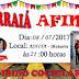 AFINO (ASSOCIAÇÃO DOS FILHOS E AMIGOS DE NOVA OLINDA) convida você para participar do Arraiá!