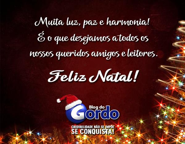 Blog do Gordo: Feliz Natal! Muita luz, paz e harmonia!