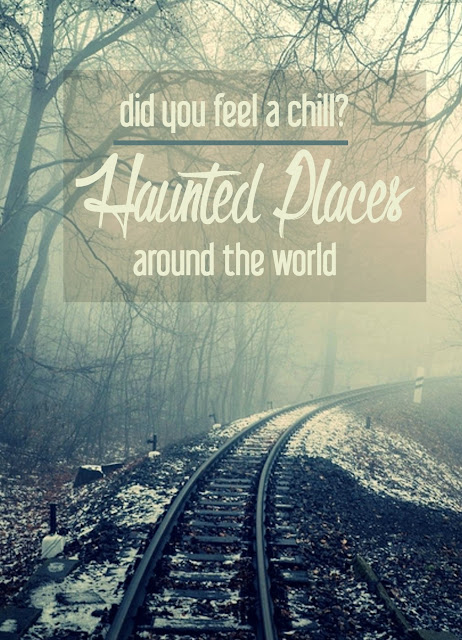 Did You Feel a Chill?: Favorite Haunted Places around the World. | CosmosMariners.com