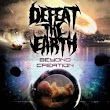 DEFEAT THE EARTH - Beyond Creation