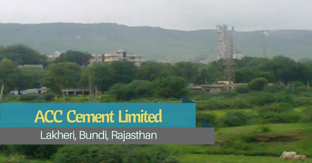 ACC Cement Plant, Bundi-Rajasthan