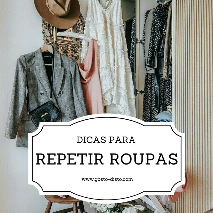 12 dicas para repetir roupas sem que notem