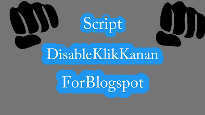 Tips Agar Blog Anda Tidak Bisa Di Copas - Disable Klik Kanan