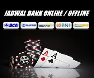 Kali ini Admin akan membahas hal yang begitu sepele JADWAL BANK ONLINE & OFFLINE DI SITUS POKER