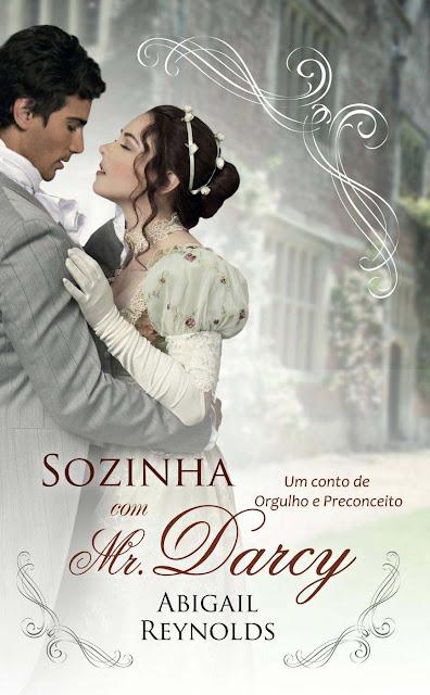 Sozinha com Mr. Darcy - Abigail Reynolds
