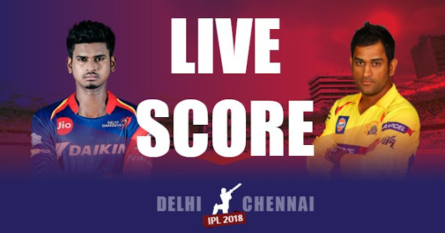 IPL 2018 Match 52 DD vs CSK Live Score and Full Scorecard