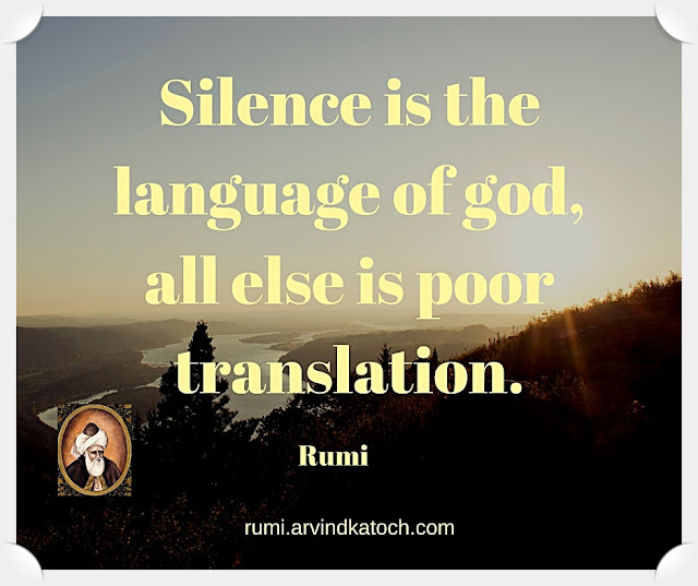 Rumi, Quote, Image, Silence, language, god, poor, translation, Rumi Quote