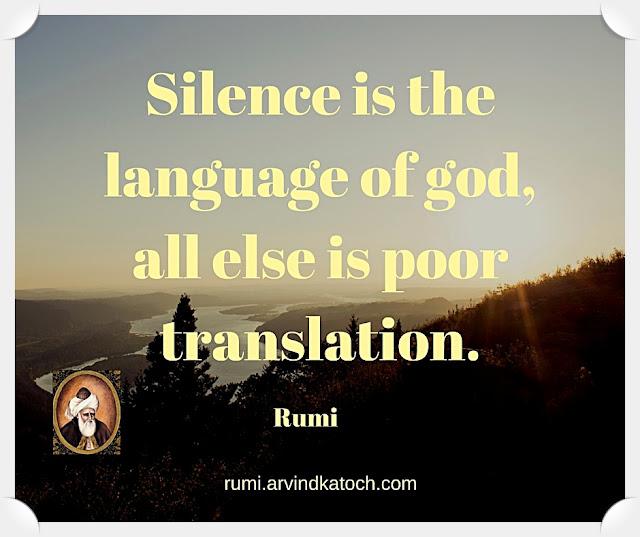 Rumi, Quote, Image, Silence, language, god, poor, translation, Rumi Quote