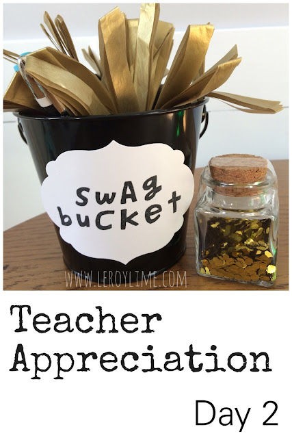 Teacher Appreciation - Day 2 - Swag Buckets - LeroyLime