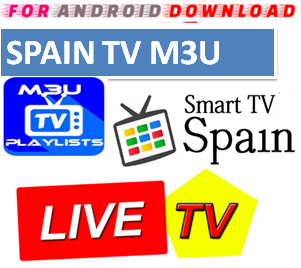 Download Spain channels M3U LINK FOR LIVE TV CHANNEL  Spain Channel M3u Link For Premium Cable Tv,Sports Channel,Movies Channel.