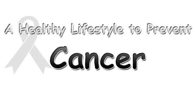 Healthy Lifestyle to Prevent Cancer