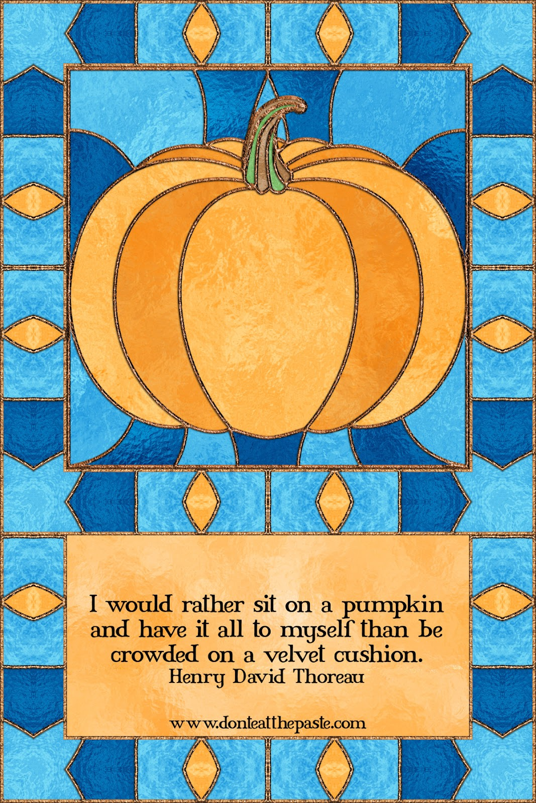 I would rather sit on a pumpkin quote
