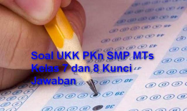 Soal UKK PKn SMP MTs Kelas 7 dan 8 Kunci Jawaban