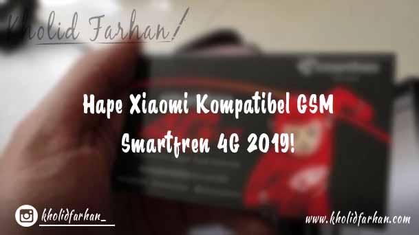 Hape Xiaomi Kompatibel GSM Smartfren 4G 2019!