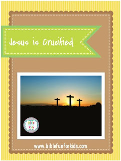 https://www.biblefunforkids.com/2014/11/jesus-is-crucified.html