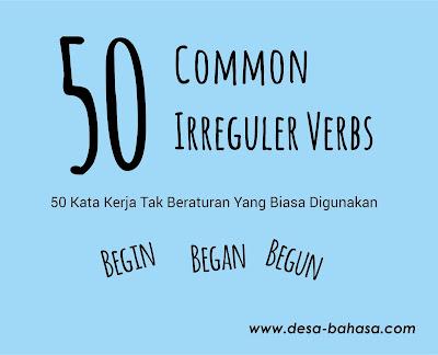 50 Common Irreguler Verbs (Kata Kerja Tak Beraturan) Yang Biasa Digunakan