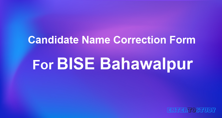 Candidate Name Correction Form For BISE Bahawalpur