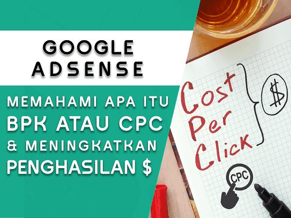 Memahami cara kerja BPK atau CPC di Google Adsense